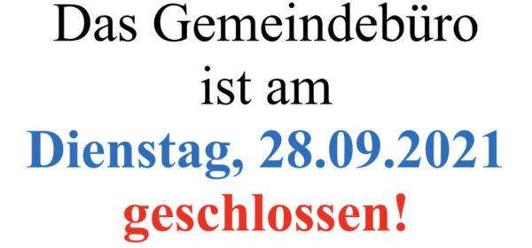 Schließzeit Gemeindebüro: 28.09.2021